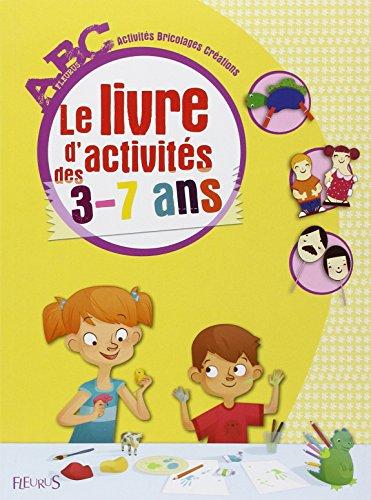Le livre d'activités des 3-7 ans par Fleurus, Collectif