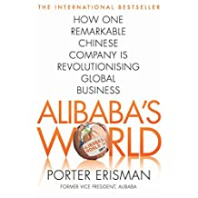 Alibaba's World: How a remarkable Chinese company is changing the face of global business (English Edition)
