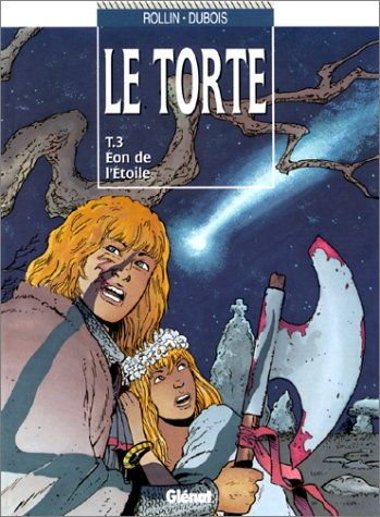 Le Torte, tome 3 : Eon de l'étoile