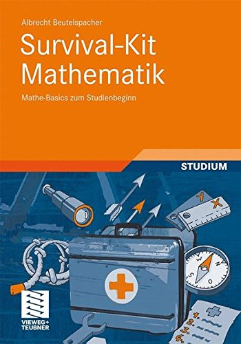 Survival-Kit Mathematik: Mathe-Basics zum Studienbeginn