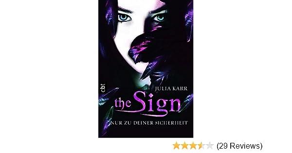 The Sign - Nur zu deiner Sicherheit: Band 1: Amazon.de: Julia Karr ...