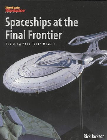 Spaceships at the Final Frontier: Building Star Trek Models K por Rick Jackson