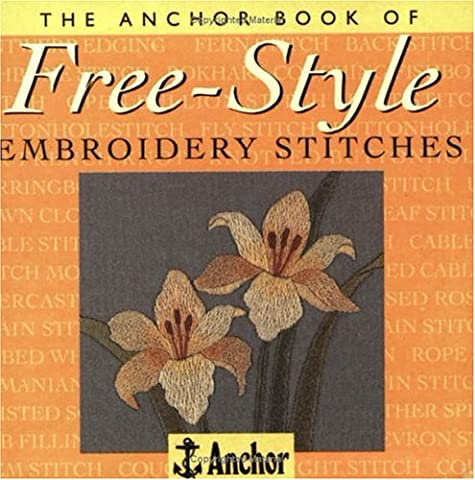 The Anchor Book of Freestyle Embroidery Stitches (The Anchor Book