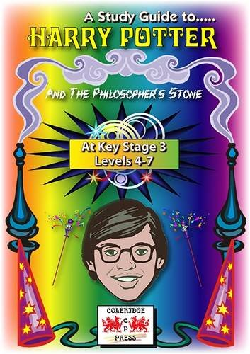 """A Study Guide to """"Harry Potter and the Philosopher's Stone"""" at Key Stage 3: Levels 4-7"""