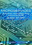 Microservices: Building Microservices Architecture. Quick Start (Microservices Patterns and Application, Building Microservices, QBit, Gradle, Java POJO, ... Microservices Book 1) (English Edition)