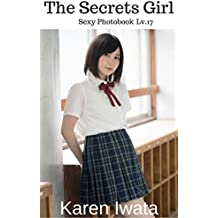Sexy Photobook: The Secrets Girl Lv.17 (Japanese Girls,Sexy Photography,Sexy Erotica Stories,Japanese Girls Bikini Erotica,Erotica Photobook,Sexy Photography Free Book,) (English Edition)