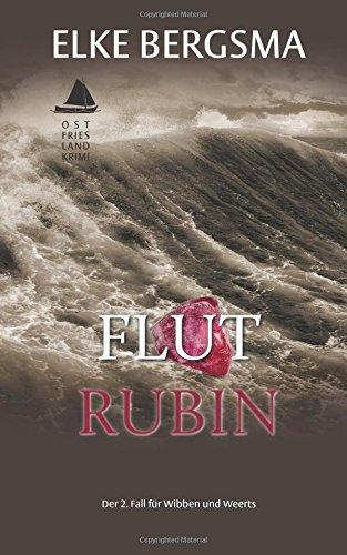 Buchseite und Rezensionen zu 'Flutrubin - Ostfrieslandkrimi (Wibben und Weerts ermitteln)' von Elke Bergsma