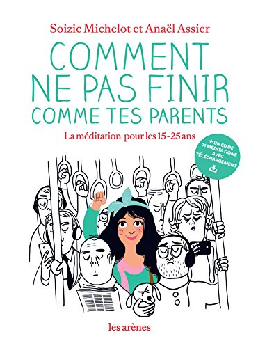 Comment ne pas finir comme tes parents (AR.HORS COLLECT) por SOIZIC MICHELOT