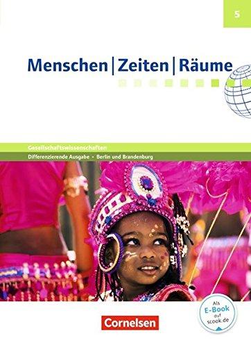 Menschen-Zeiten-Räume - Arbeitsbuch für Gesellschaftswissenschaften - Differenzierende Ausgabe Grundschule Berlin und Brandenburg: 5. Schuljahr - Schülerbuch