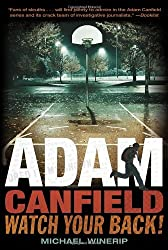 Adam Canfield: Watch Your Back! (Adam Canfield of the Slash) by Mike Winerip (2008-02-10)