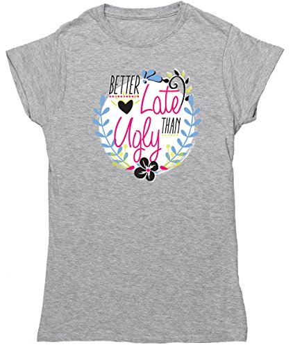 hippowarehouse-better-late-than-ugly-womens-fitted-short-sleeve-t-shirt