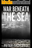War Beneath The Sea (English Edition)