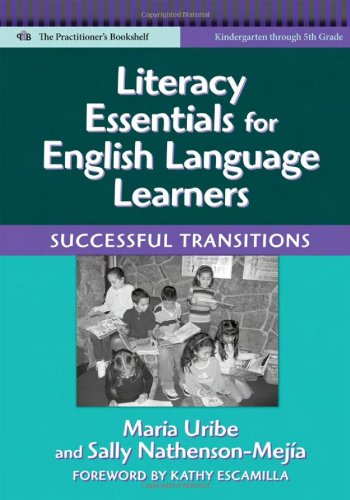 Literacy Essentials for English Language Learners: Successful Transitions (Language and Literacy Series (The Practitioner's Bookshelf))