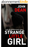 STRANGE LITTLE GIRL: A DCI John Blizzard murder mystery (English Edition)