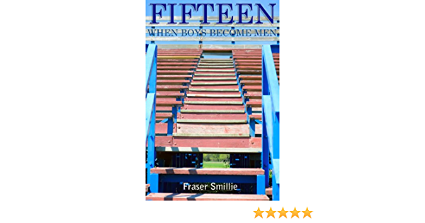 Fifteen When Boys Become Men Ebook Smillie Fraser Amazon In Kindle Store