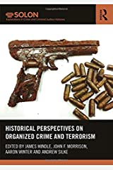 Historical Perspectives on Organized Crime and Terrorism (Routledge SOLON Explorations in Crime and Criminal Justice Histories) Hardcover
