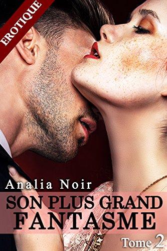 Son Plus Grand Fantasme (Tome 2): (Roman Érotique, Interdit, Sexe Hard, Première Fois, Tabou) par Analia Noir