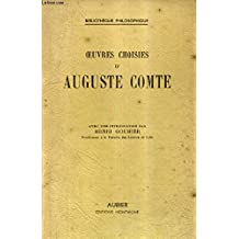 OEUVRES CHOISIES D'AUGUSTE COMTE .