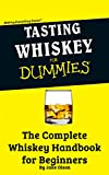 Tasting Whiskey For Dummies:  The Complete Whiskey Handbook for Beginners (English Edition)