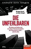 Die Unfehlbaren: Wie Banker und Politiker nach der Lehman-Pleite darum kämpften, das Finanzsystem zu retten - und sich selbst. - Ein SPIEGEL-Buch