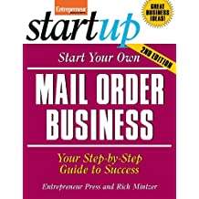 Start Your Own Mail Order Business: Your Step-By-Step Guide to Success (StartUp Series) (English Edition)