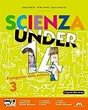 Scienza under 14. Protagonisti delle scienze.Volume 3° anno + DVD-ROM Me-Book