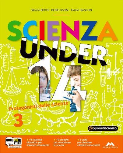 Scienza under 14. Protagonisti delle scienze.Volume 3 anno + DVD-ROM Me-Book