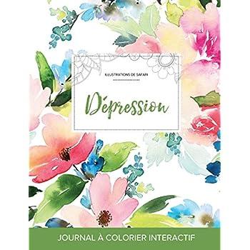 Journal de Coloration Adulte: Depression (Illustrations de Safari, Floral Pastel)