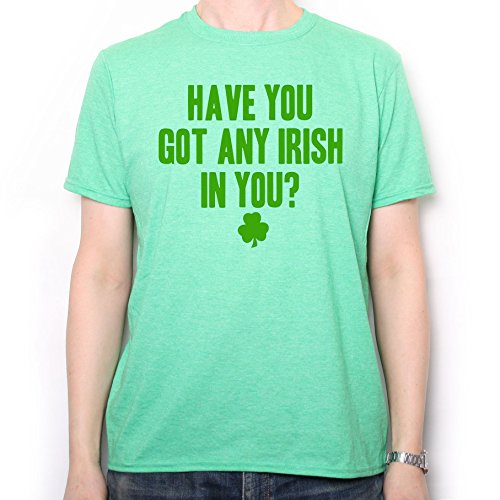 St Patricks Day T Shirt - Have You Got Any Irish In You - Do You Want Some? 2 (Patricks St Shirts)
