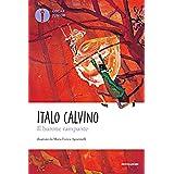 Italo Calvino (Autore), M. E. Agostinelli (Illustratore) (86)Acquista:  EUR 11,00  EUR 9,35 23 nuovo e usato da EUR 5,90