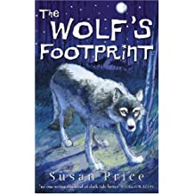 By Susan Price The Wolf's Footprint (New Ed) [Paperback]