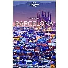 Lo mejor de Barcelona: Experiencias y lugares auténticos (Guías Lo mejor de País/Ciudad Lonely Planet)