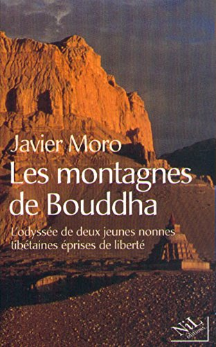 Les Montagnes du Bouddha. L'Odysée de deux jeunes nonnes tibétaines éprises de liberté
