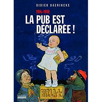 La pub est déclarée!: (1914-1918)