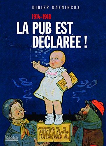 La pub est déclarée!: (1914-1918) par Didier Daeninckx