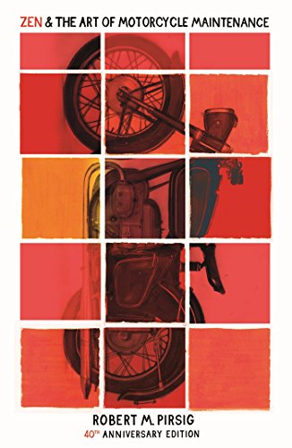 Zen And The Art Of Motorcycle Maintenance: 40th Anniversary Edition (Bell Anniversary 40th)