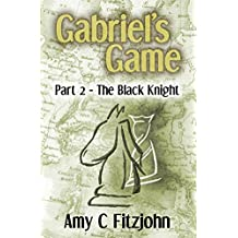Gabriel's Game: Part 2: The Black Knight (The Sheridan and Blake Adventure Series Book 4)