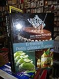 entremets petits g?teaux fusion photographies de philippe gall bellouet conseil editions 2009
