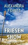 Friesenshow von Anna Engel