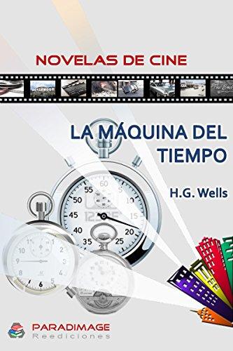 La Maquina del Tiempo (Novelas de Cine) de [Wells, Herbert George]