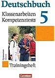 Deutschbuch Gymnasium - Trainingshefte: 5. Schuljahr - Klassenarbeiten, Kompetenztests - Hessen: Trainingsheft mit Lösungen