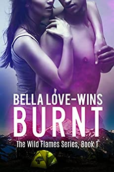 BURNT: A New Adult Romantic Suspense (The Wild Flames Series Book 1) by [Love-Wins, Bella]