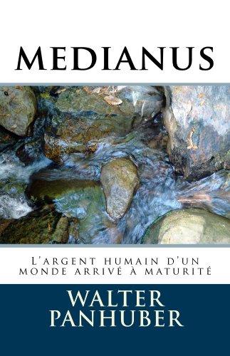 medianus: L'argent humain d'un monde arrivé à maturité