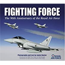 Fighting Force: 90th Anniversary of the Royal Air Force