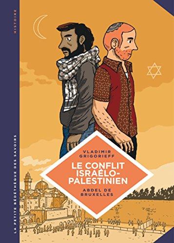 La petite Bédéthèque des Savoirs - tome 18 - Le conflit israélo-palestinien. Deux peuples condamnés à cohabiter par Grigorieff Vladimir