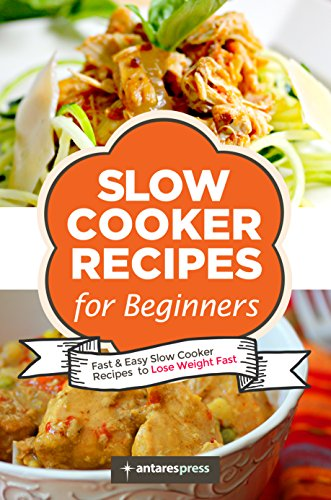 slow-cooker-recipes-for-beginners-55-fast-and-easy-slow-cooker-recipes-to-lose-weight-fast