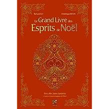 Le grand livre des esprits de Noël : Fées, elfes, lutins, fantômes et autres créatures magiques de l'hiver