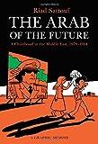 The Arab of the Future: A Graphic Memoir by Riad Sattouf (2015-10-20)