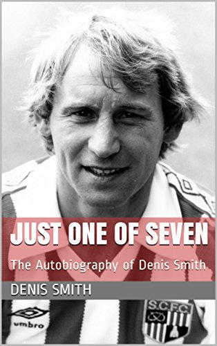 Just One of Seven: The Autobiography of Denis Smith (English Edition) por Denis Smith