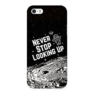 Neo World Never Stop Looking Up Back Case Cover for iPhone SE